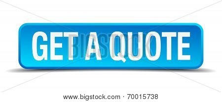 Get A Quote Blue 3D Realistic Square Isolated Button