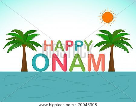 Beautiful view of  coconut trees and river at evening background with colorful text Happy Onam, South Indian festival celebrations.