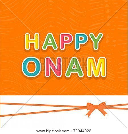 Stylish colorful text Happy Onam on orange background, beautiful greeting card design for South Indian festival celebrations.