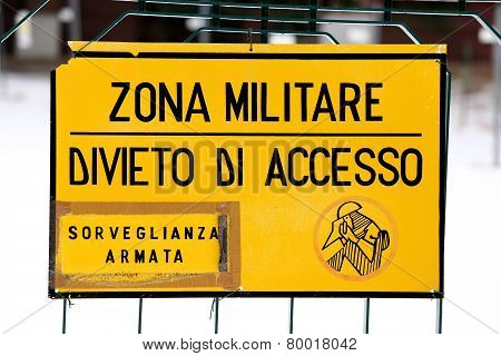Military Zone Sign Off From A Military Italian Base