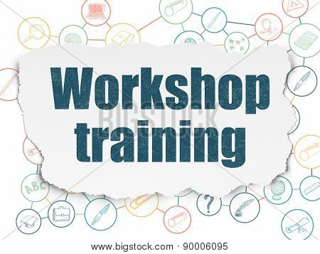 Education concept: Workshop Training on Torn Paper background