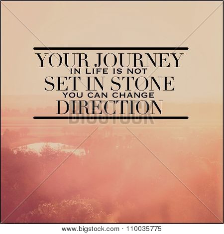 Inspirational Typographic Quote - Your journey in life is not set in stone you can change direction