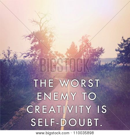 Inspirational Typographic Quote - The worst enemy to creativity is self doubt