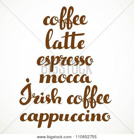 Coffee, Latte, Espresso, Mocca, Irish Coffee, Cappuccino Calligraphic Inscription On A White Backgro