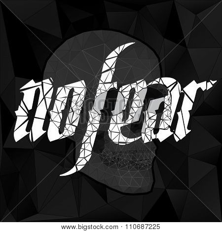 No Fear lettering illustration with triangle human skull and black background