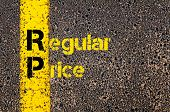 Concept image of Accounting Business Acronym RP Regular Price written over road marking yellow paint line. poster