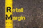 Concept image of Accounting Business Acronym RM Retail Margin written over road marking yellow paint line. poster