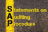 Concept image of Accounting Business Acronym SAP Statements on Auditing Procedure written over road marking yellow paint line. poster