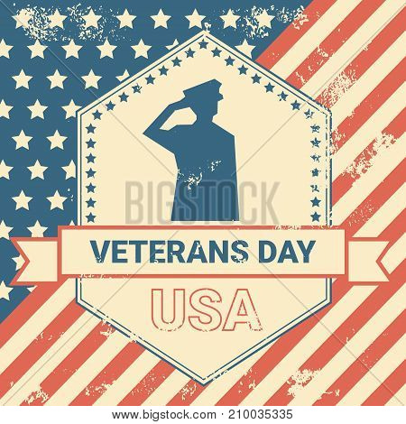 Veterans Day Poster With Us Military Soldier On Grunge Usa Flag Background, National Holiday Card Concept Vector Illustration