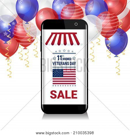 Smart Phone With Sale For Veteran Day Message Over White, Blue And Red Balloons On Background, Usa National Holiday Discounts Poster Vector Illustration