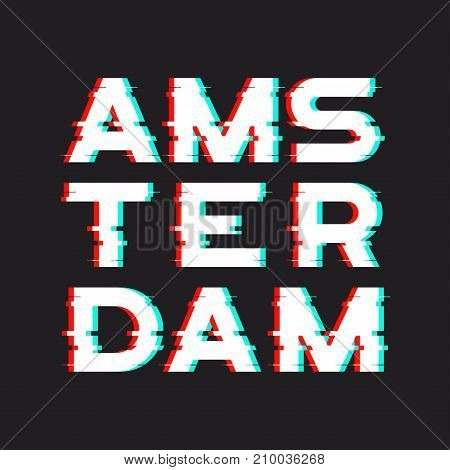 Amsterdam t-shirt and apparel design with noise, glitch, distortion effect. Vector print, typography, poster, emblem