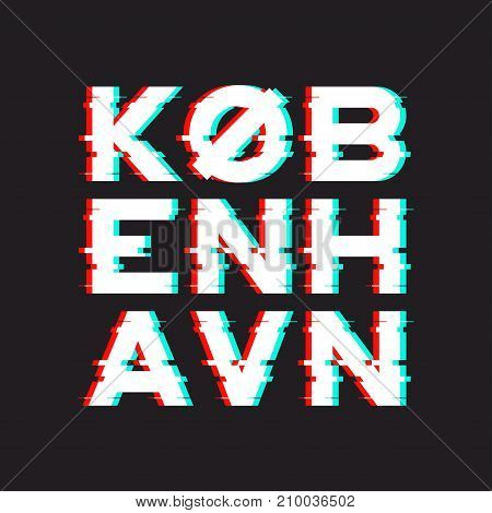 Copenhagen t-shirt and apparel design with noise, glitch, distortion effect. Vector print, typography, poster, emblem