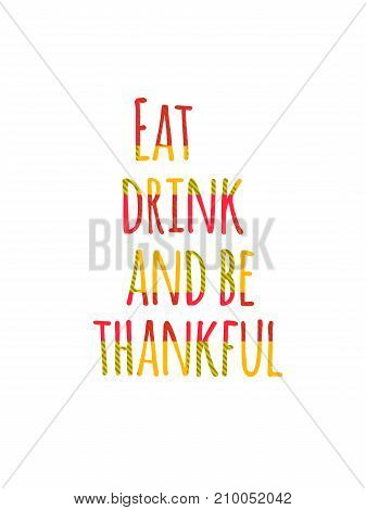Flat design style Happy Thanksgiving Day typography poster. Happy Thanksgiving Day greeting card template. Eat, drink and be thankful banner, flyer. Scottish plaid tartan pattern lettering