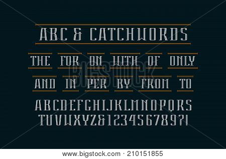 Decorative serif font and catchwords. Letters and numbers design for logo label and title. Print on black background