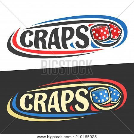 Vector logo for Craps gamble, flying on trajectory playing red dice cubes and handwritten word - craps on black, curved lines around original font for text - craps on white, gambling drawn decoration.