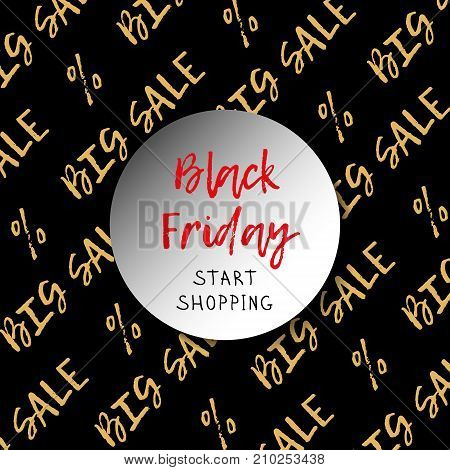 Black Friday is a big sale theme. Gold inscriptions and percentages on a black background. You can write your own text in the central circle. Vector illustration.