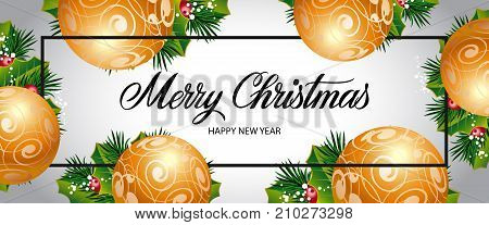 Merry Christmas and Happy New Year lettering. Panoramic background with big golden balls and holly berry. Handwritten text, calligraphy. Can be used for greeting cards, posters and leaflets