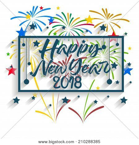 Happy New Year 2018. Christmas. Hand Calligraphy  Typography And Fireworks.