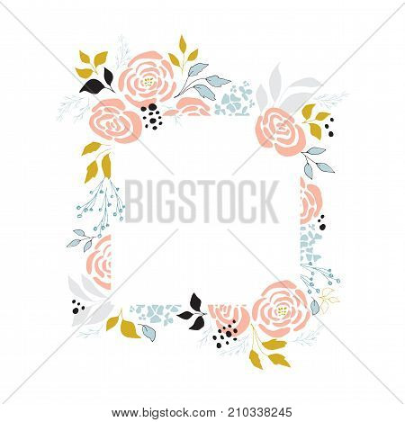 Vector floral hand drawn frame. Flowers and leaves in a square arrangement. For greeting cards, weddings, stationery, invitations, scrapbooking. Cute doodle style. Part of a large floral collection.