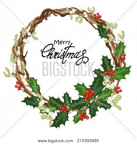 Greeting Christmas card with wreath of holly berries mistletoe and lettering. Design element for Christmas invitation. Vector illustration with Christmas decorations.