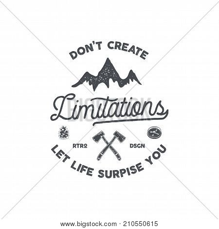 Vintage hand drawn camping badge and emblem. Hiking label. Outdoor adventure logo. Typography retro style. Do not create limitations. Motivational quote for prints, t shirts. Stock vector