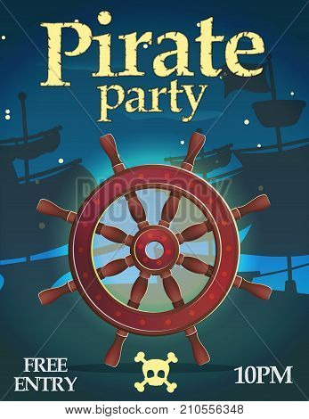 Pirate party invitation celebration card template. Pirate ship boat navigation control wheel in front of nautical vessels at night.