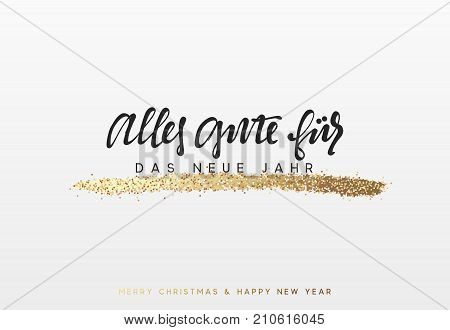 German lettering Alles Gute fur das neue Jahr. Christmas background with shining gold paint brush.