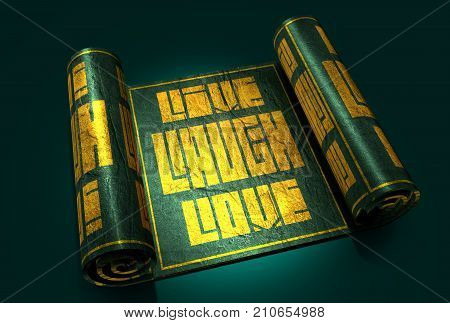 Motivation sentence on metallic material paper scroll. Live, love and laugh words. Grunge texture. 3D rendering