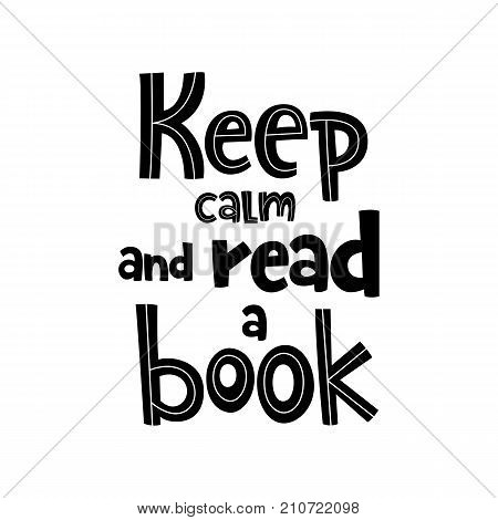Vector poster with phrase. Typography isolated card, image with lettering. Black quote on white background. Design for t-shirt and prints. Keep calm and read a book.