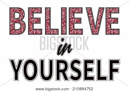 Believe in yourself slogan. Fashion glitter type