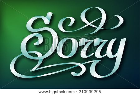 Calligraphic inscription design concept with handwritten beautiful Sorry word on green background isolated vector illustration
