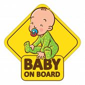 Baby On Board. Funny small smiling boy or girl, sitting in romper with dummy. The sticker on the back window of the car. Children vector illustration with text poster