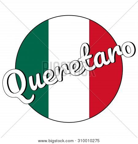 Round Button Icon Of National Flag Of Mexico With Green, White And Red Colors And Inscription Of Cit