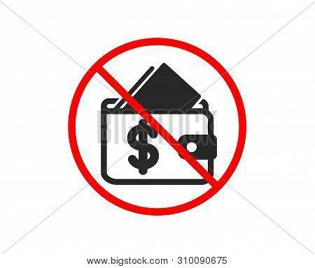 No Or Stop. Wallet Icon. Affordability Sign. Cash Savings Symbol. Prohibited Ban Stop Symbol. No Wal
