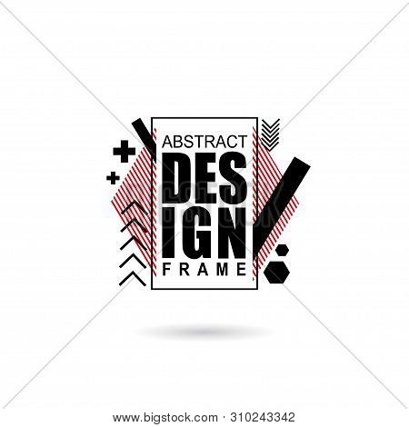 Vector Illustration Creative Modern Frames. Stylish Graphics With Elements Of Typography Red Abstrac