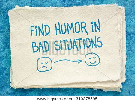 find humor in bad situations - inspirational handwriting on a handmade Khadi rag paper
