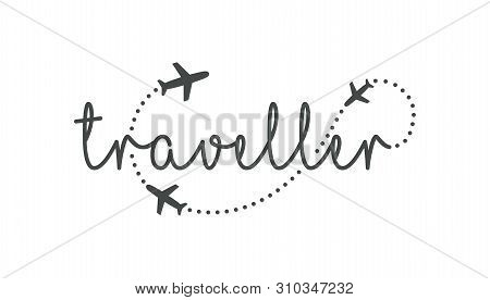 Traveller Logo Concept. Lettering Traveler, With Flying Airplanes Around The Inscription. Flying Pla