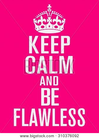 Keep Calm And Be Flawless Vector Design.design For T-shirt.