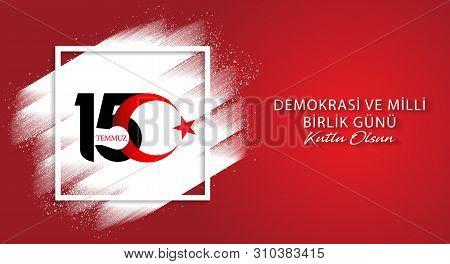 15 July, Happy Holidays Democracy Republic Of Turkey Celebration Background, New Logo, Vector, Illus