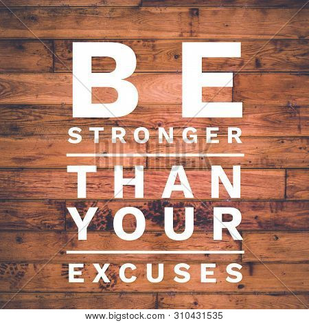 Fitness Motivation Quotes.be Stronger Than Your Excuses.inspirational Quote. Best Motivational Quote