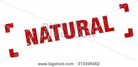 Natural Stamp. Natural Square Grunge Sign. Natural