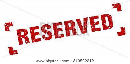 Reserved Stamp. Reserved Square Grunge Sign. Reserved