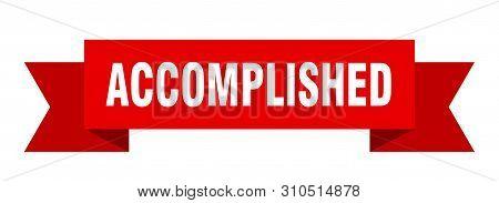 Accomplished Ribbon. Accomplished Isolated Sign. Accomplished Banner