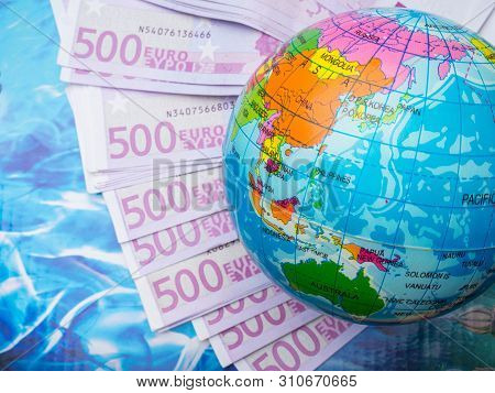 Globe, Map Of Europe, Eu Banknotes In Denominations Of 500 Euros