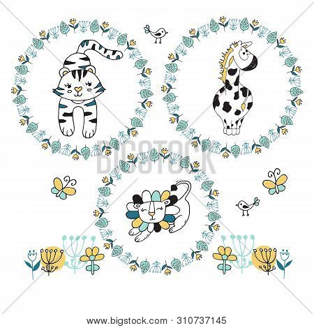 Set Of Florawl Wreath With Cute Giraffe, Lion And Tiger On White Background.