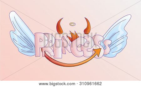 Cute Word Princess With Crown, Evil Horns And Tail And Angels Wings On Pastel Pink Background. Princ