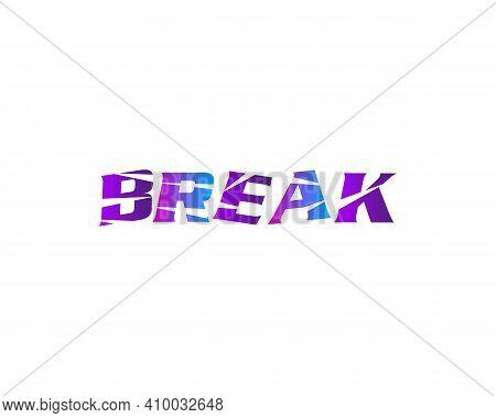 Break Logo Vector, Break Logotype Design, Break Letter Design Illustration