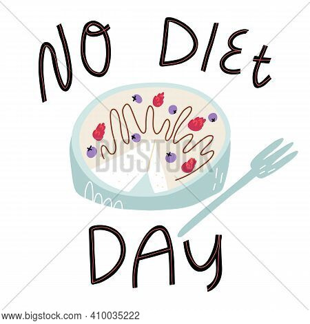 No Diet Day Banner. Cute Cheesecake With Chocolate Syrup And Berries Without Slice And Fork Nearby.