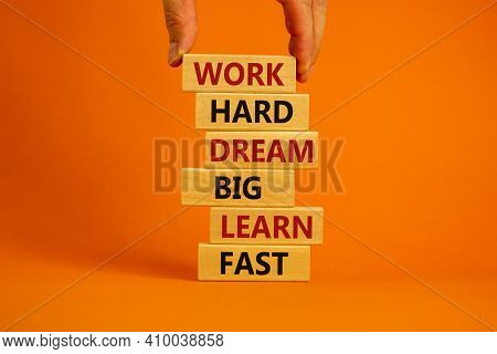 Work Hard Dream Big Symbol. Words Work Hard Dream Big Learn Fast On Wooden Blocks On A Beautiful Ora