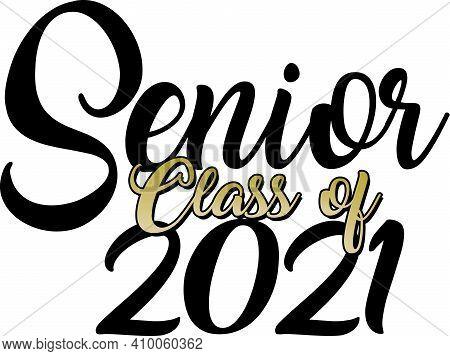 Senior Class Of 2021 Graduation Black, Gold, And White
